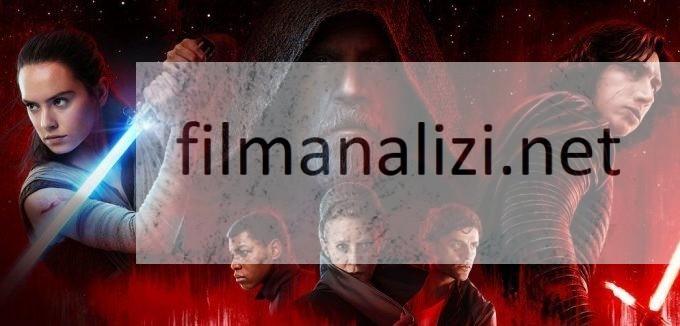 Star Wars: Son Jedi – Star Wars: The Last Jedi Konusu ve İnceleme