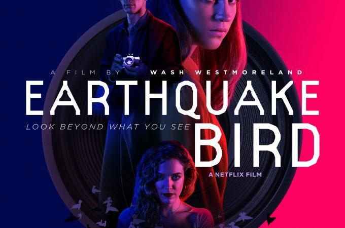Earthquake Bird (2019) – Deprem Kuşu Film Analizi